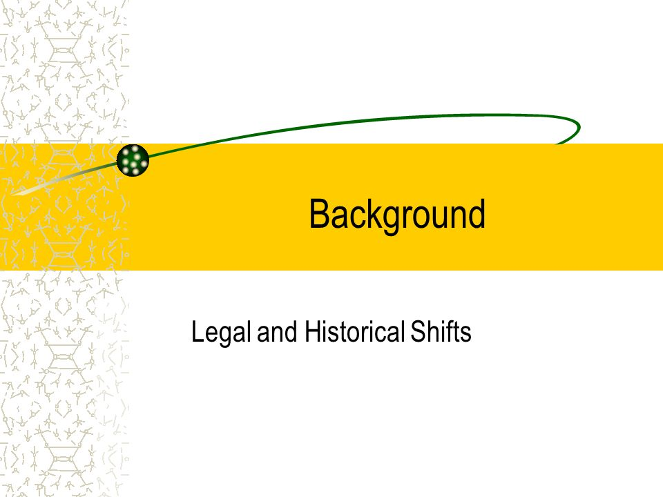 Legal and Historical Shifts