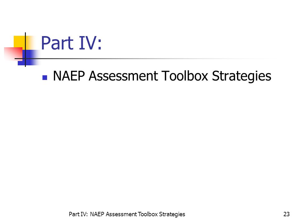 Part IV: NAEP Assessment Toolbox Strategies