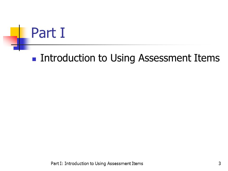 Part I: Introduction to Using Assessment Items