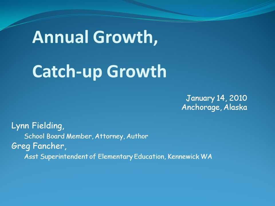 Annual Growth, Catch-up Growth Lynn Fielding,