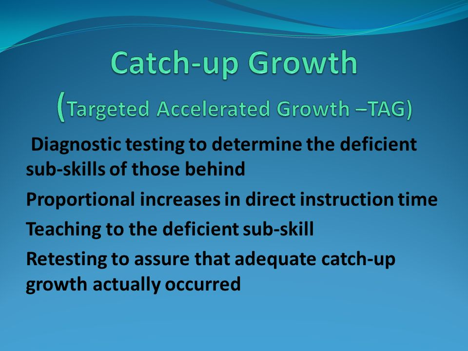 Catch-up Growth (Targeted Accelerated Growth –TAG)