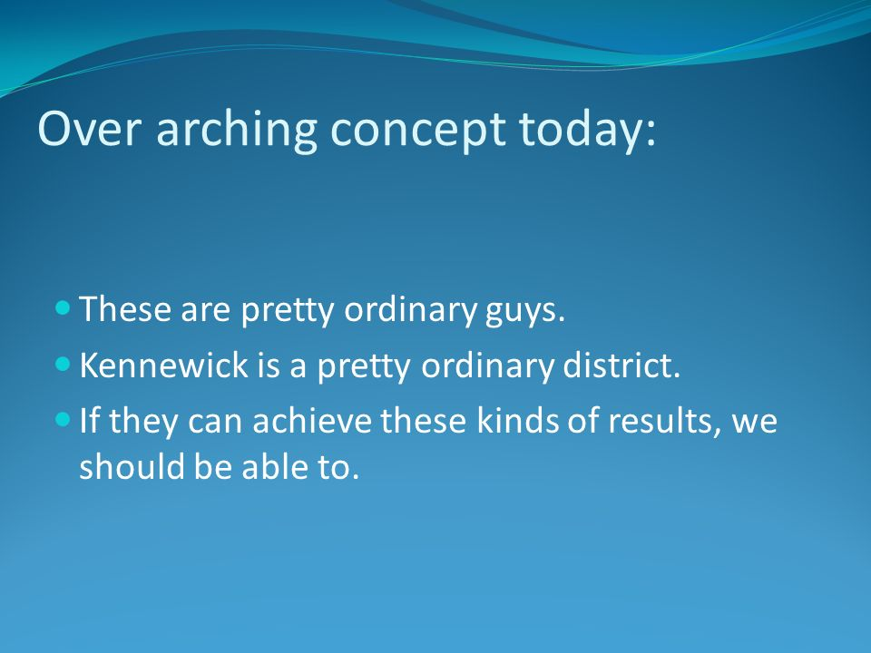 Over arching concept today: