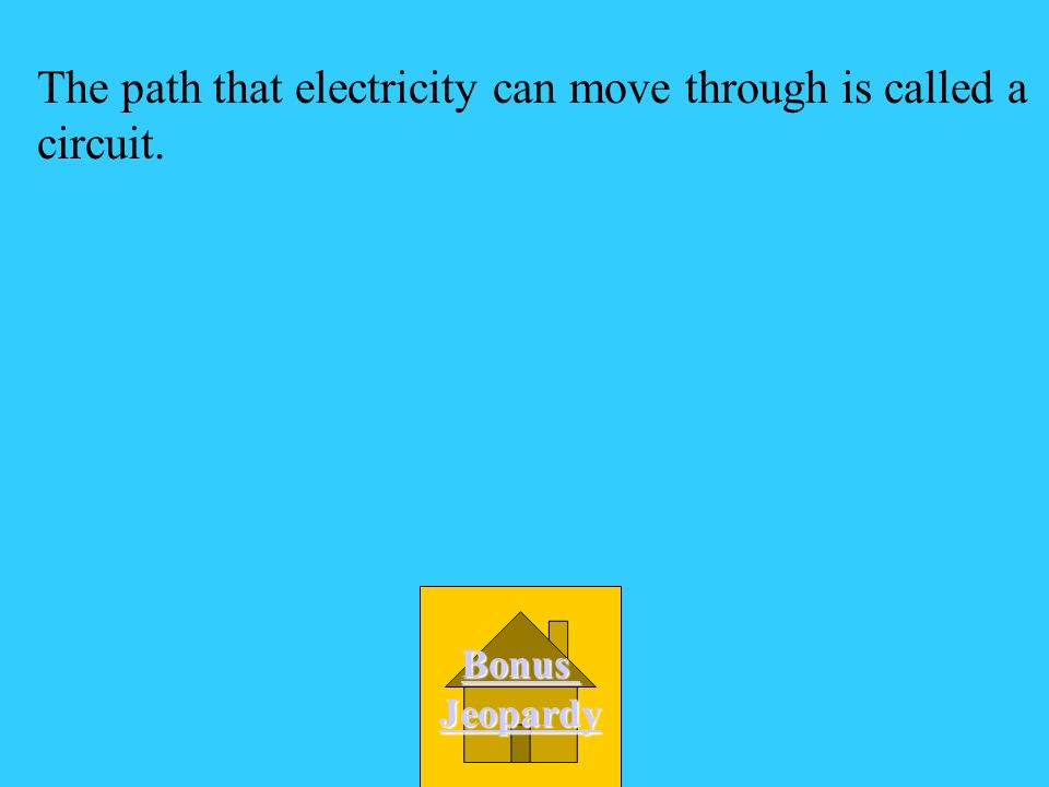 The path that electricity can move through is called a circuit.