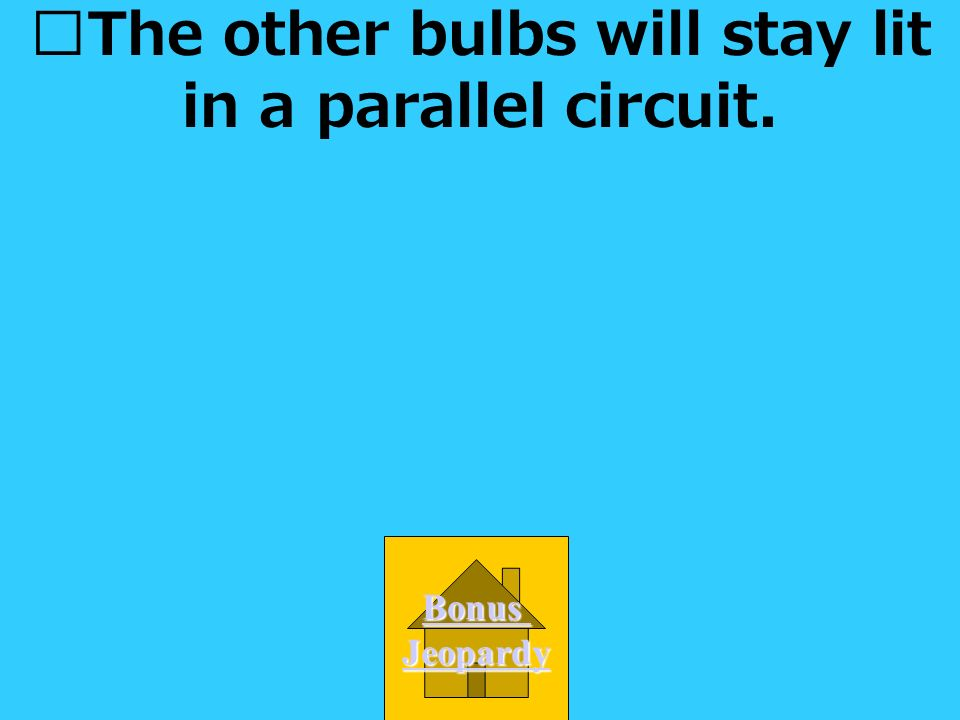 The other bulbs will stay lit in a parallel circuit.