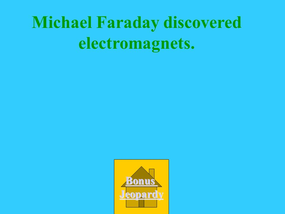 Michael Faraday discovered electromagnets.