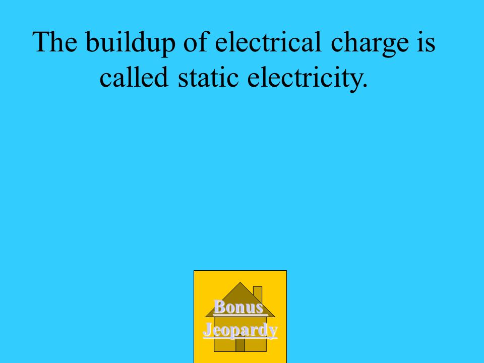 The buildup of electrical charge is called static electricity.