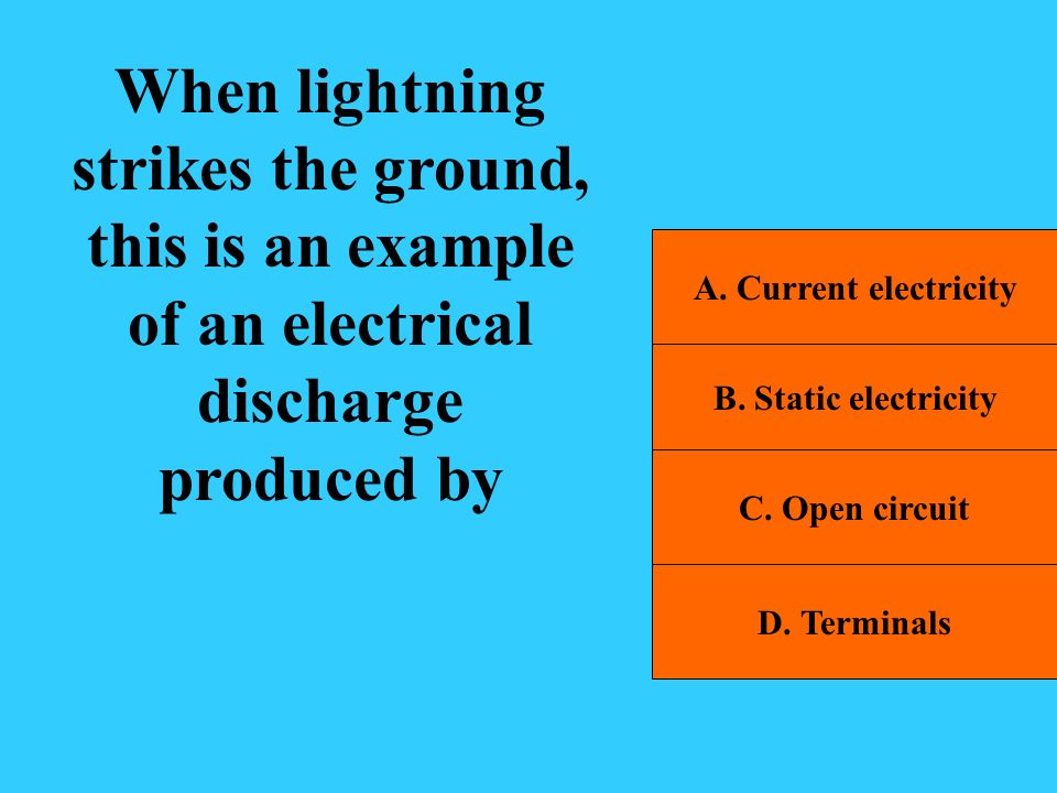 When lightning strikes the ground, this is an example of an electrical discharge produced by