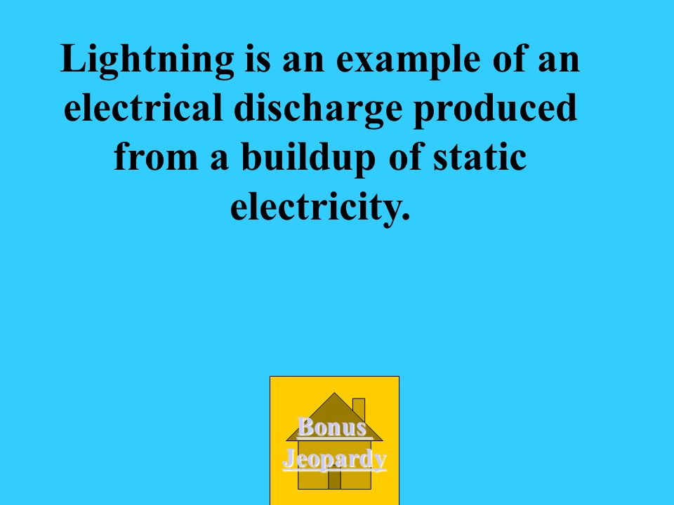 Lightning is an example of an electrical discharge produced from a buildup of static electricity.