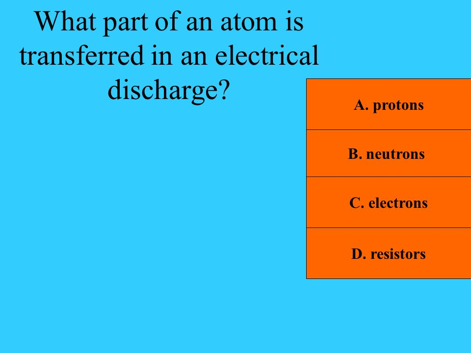 What part of an atom is transferred in an electrical discharge