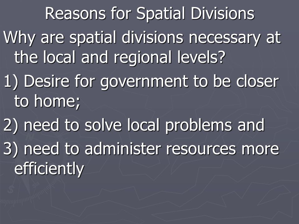 Reasons for Spatial Divisions