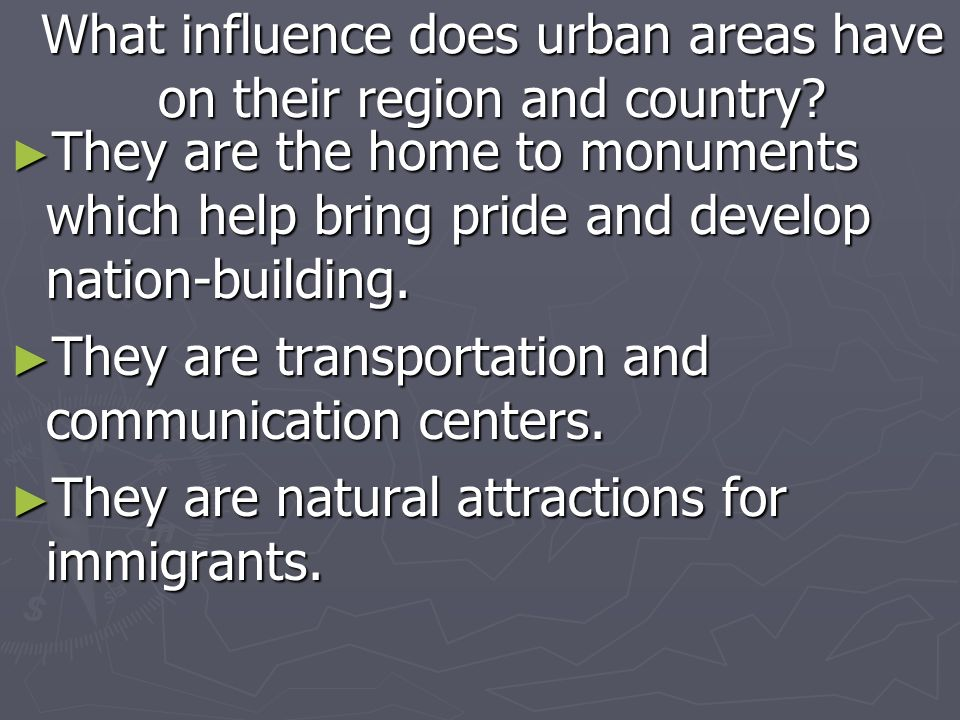 What influence does urban areas have on their region and country