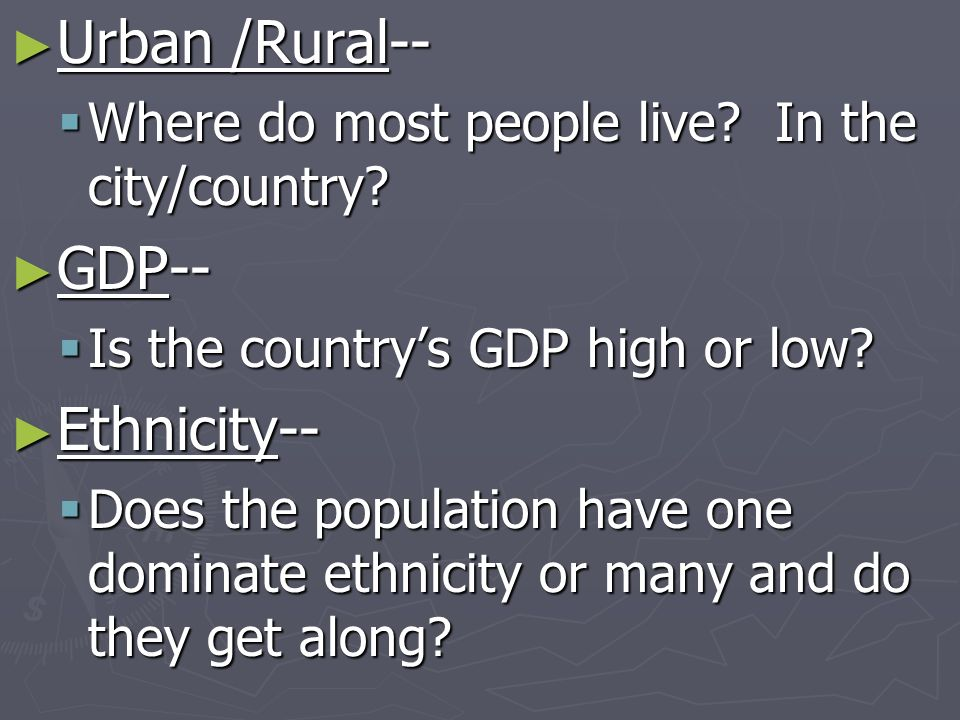 Urban /Rural-- GDP-- Ethnicity--