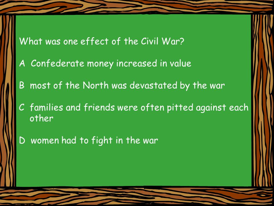 What was one effect of the Civil War