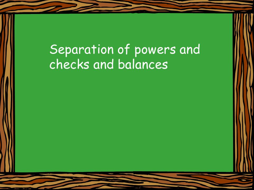 Separation of powers and