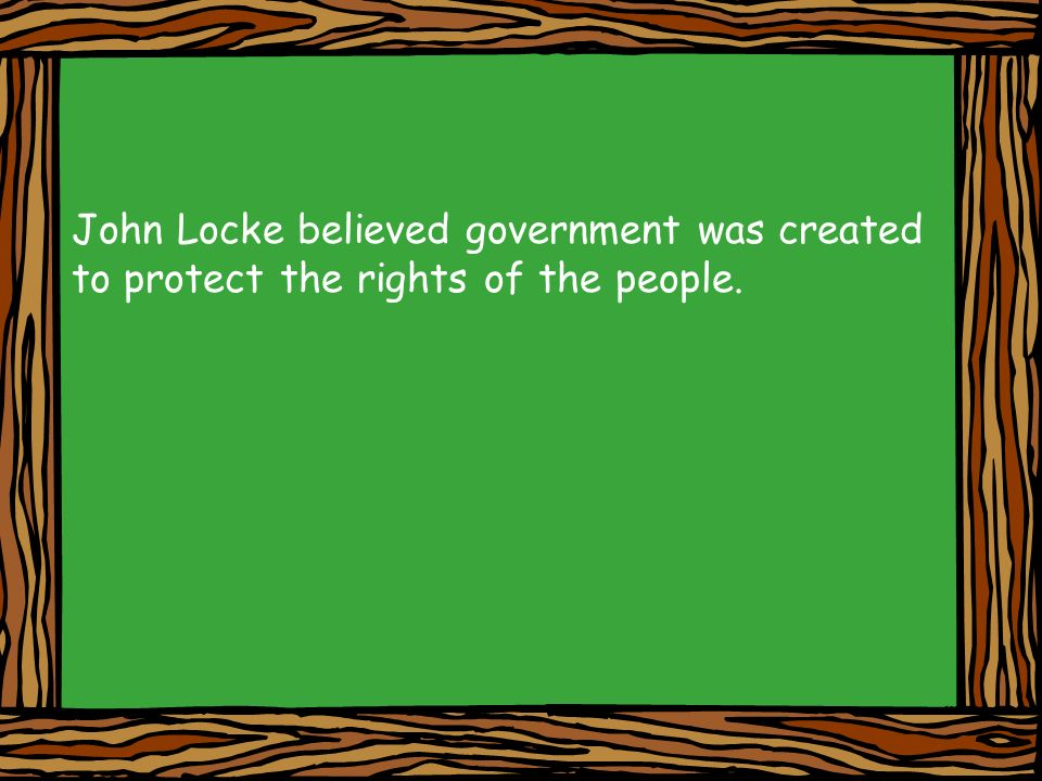 John Locke believed government was created