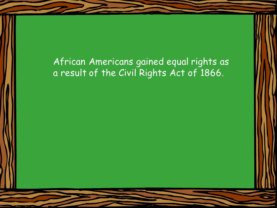 African Americans gained equal rights as