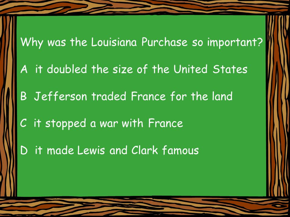 Why was the Louisiana Purchase so important