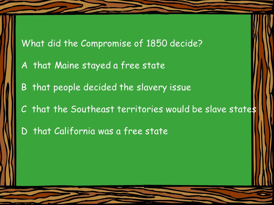 What did the Compromise of 1850 decide