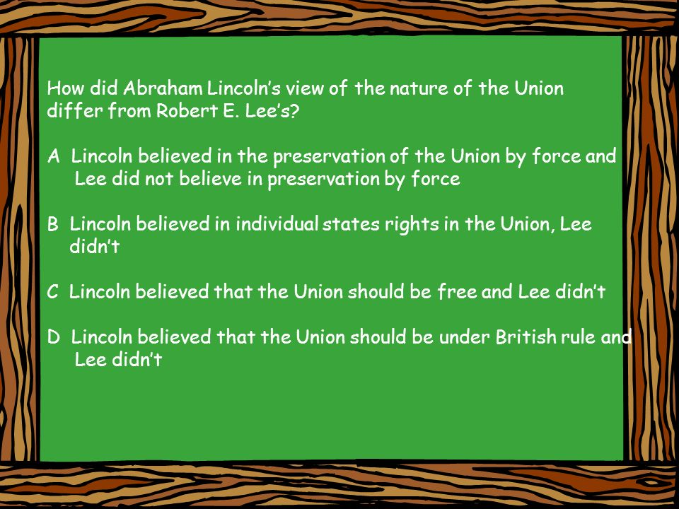 How did Abraham Lincoln's view of the nature of the Union