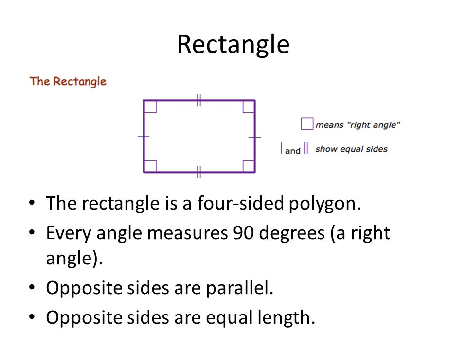 Rectangle The rectangle is a four-sided polygon.