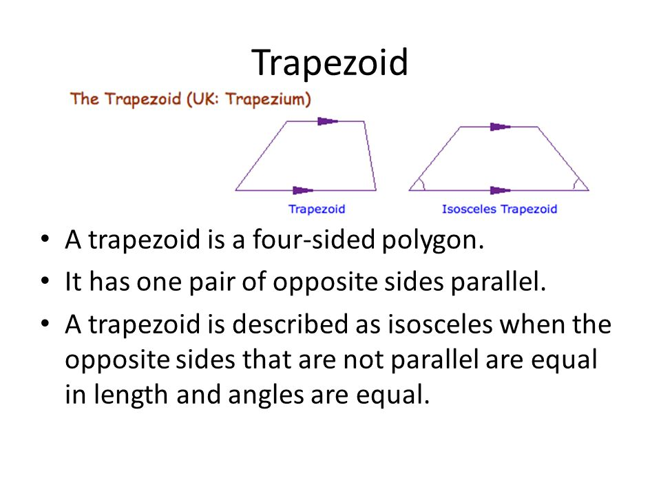 Trapezoid A trapezoid is a four-sided polygon.