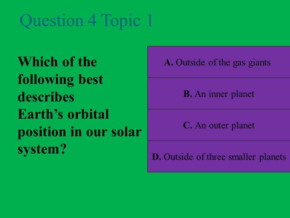 Question 4 Topic 1 Which of the following best describes