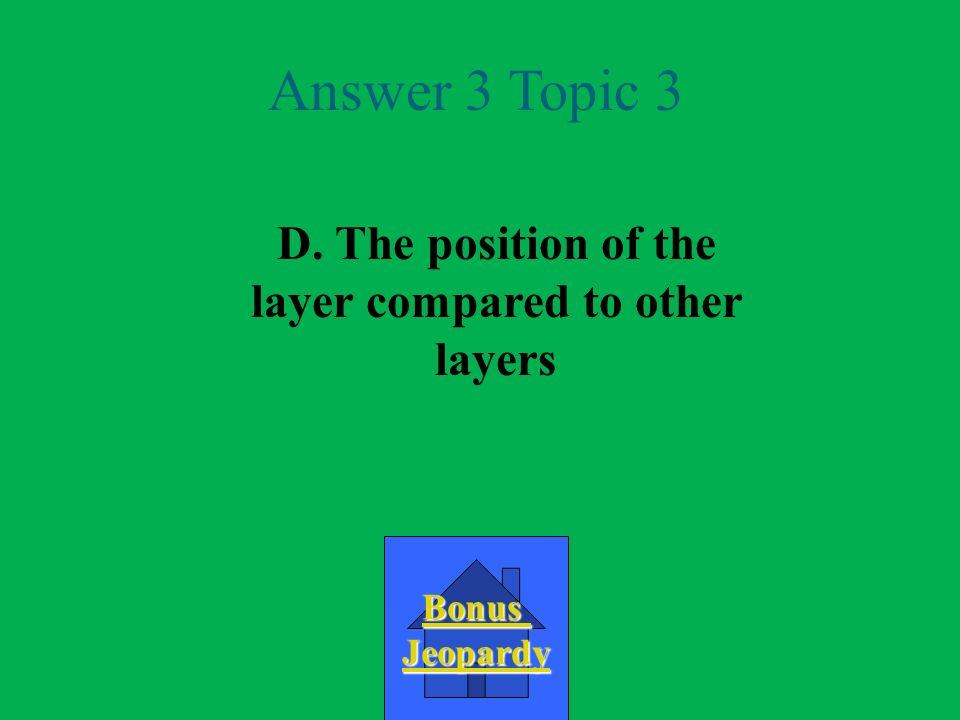 D. The position of the layer compared to other layers