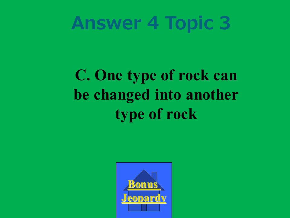 C. One type of rock can be changed into another type of rock