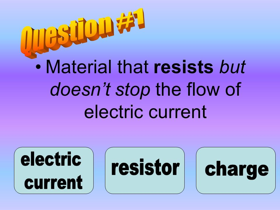 Material that resists but doesn't stop the flow of electric current