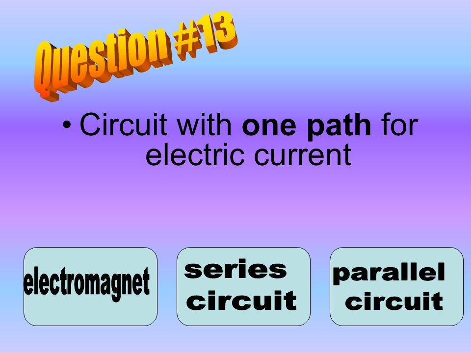 Circuit with one path for electric current