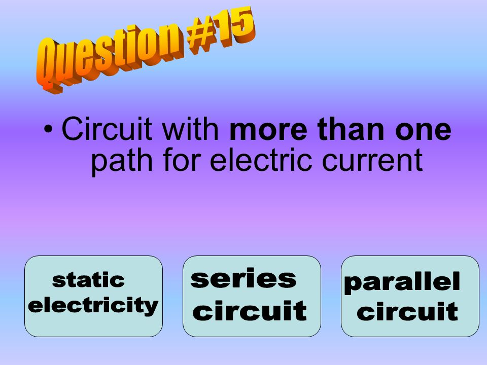 Circuit with more than one path for electric current