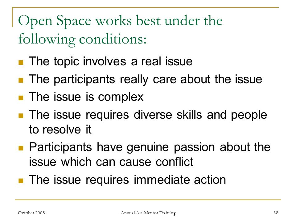 Open Space works best under the following conditions: