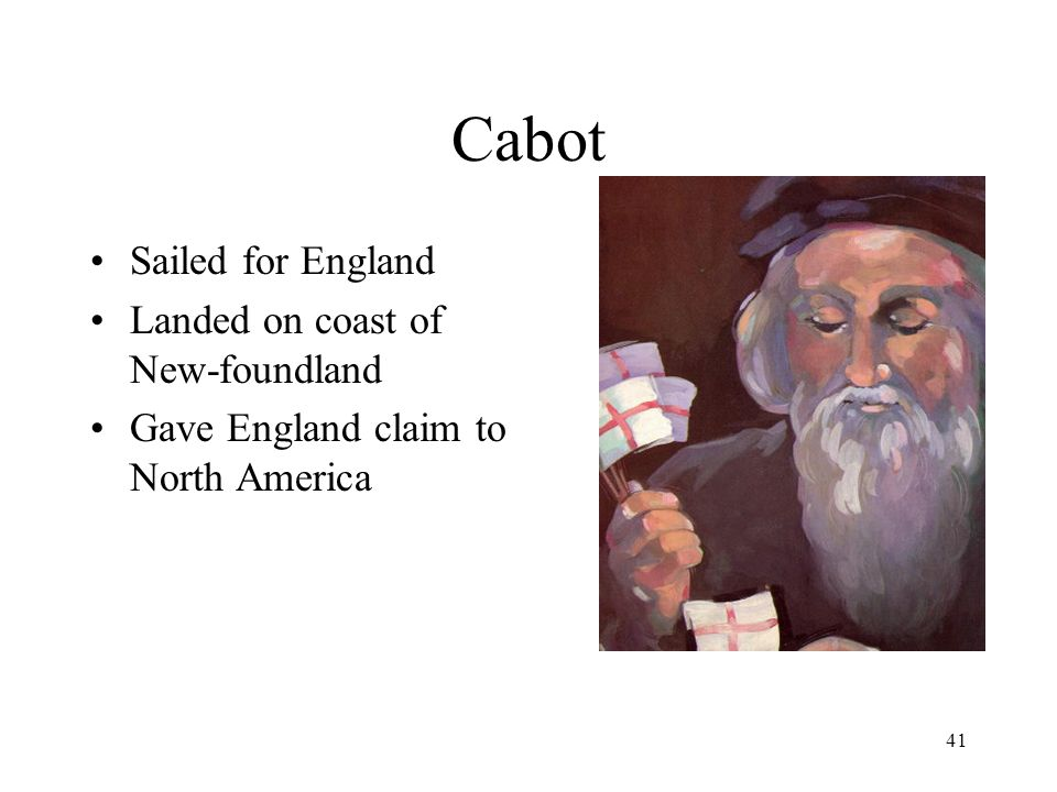 Cabot Sailed for England Landed on coast of New-foundland
