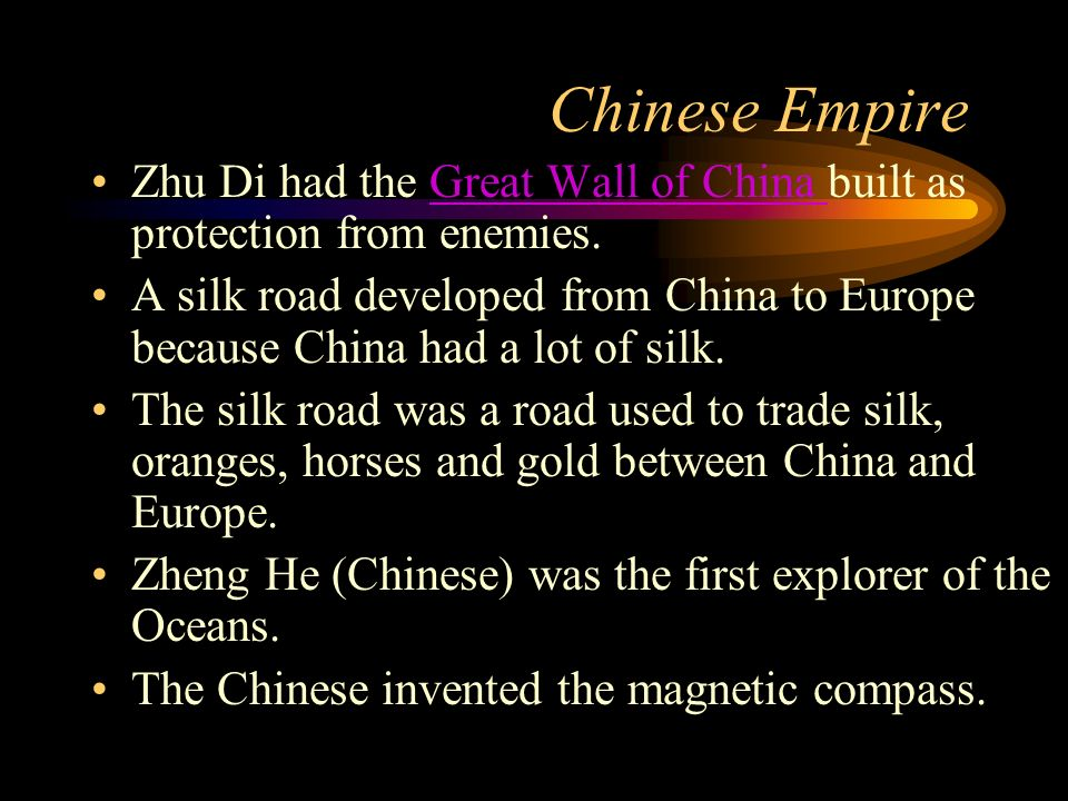 Chinese Empire Zhu Di had the Great Wall of China built as protection from enemies.