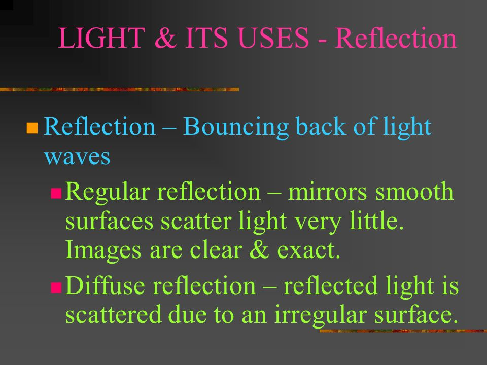 LIGHT & ITS USES - Reflection