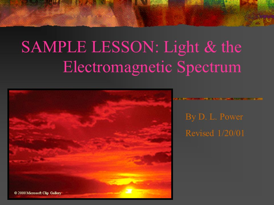 SAMPLE LESSON: Light & the Electromagnetic Spectrum