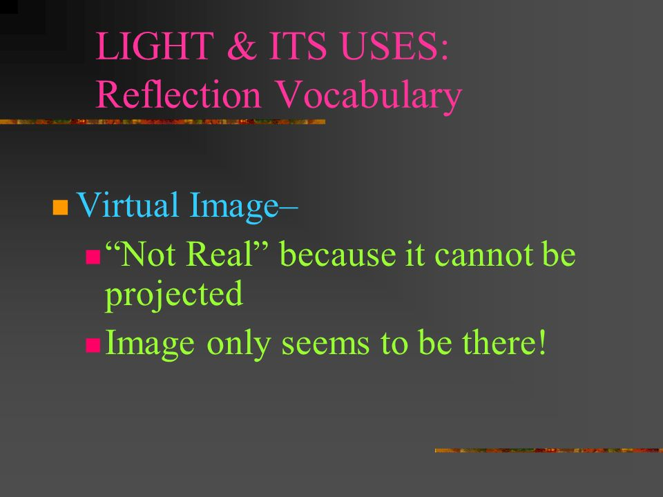 LIGHT & ITS USES: Reflection Vocabulary