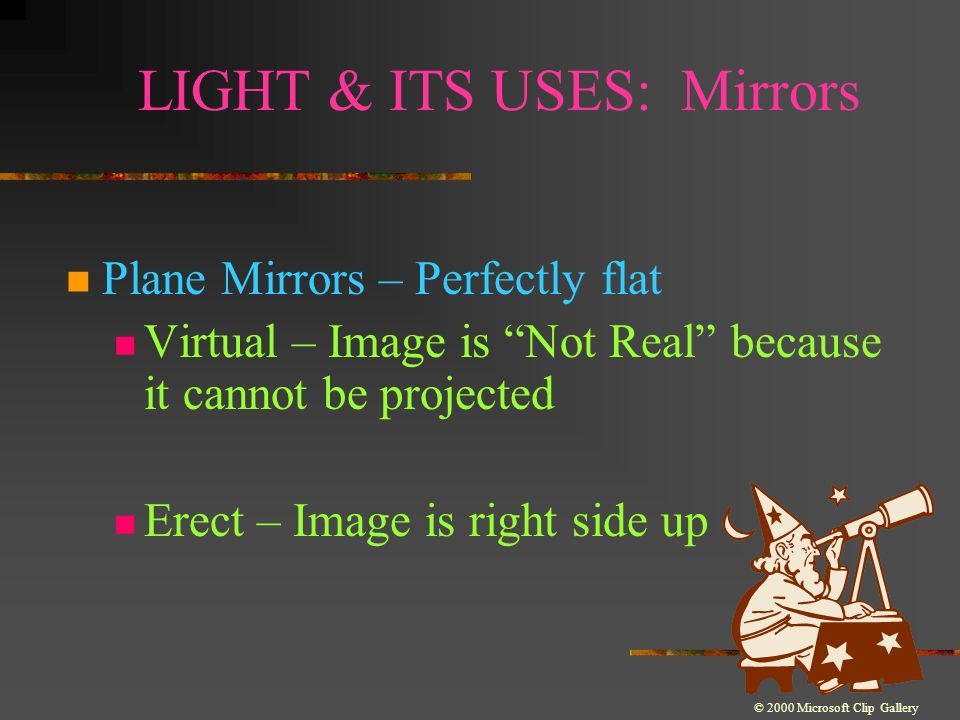 LIGHT & ITS USES: Mirrors