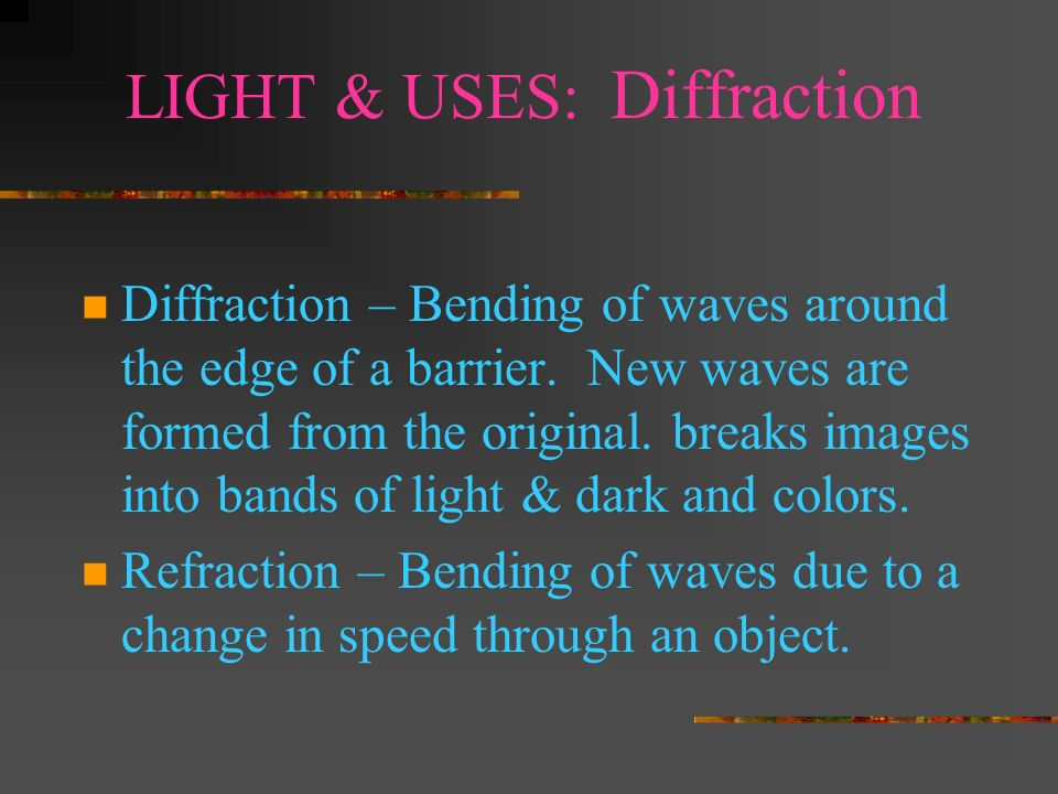 LIGHT & USES: Diffraction