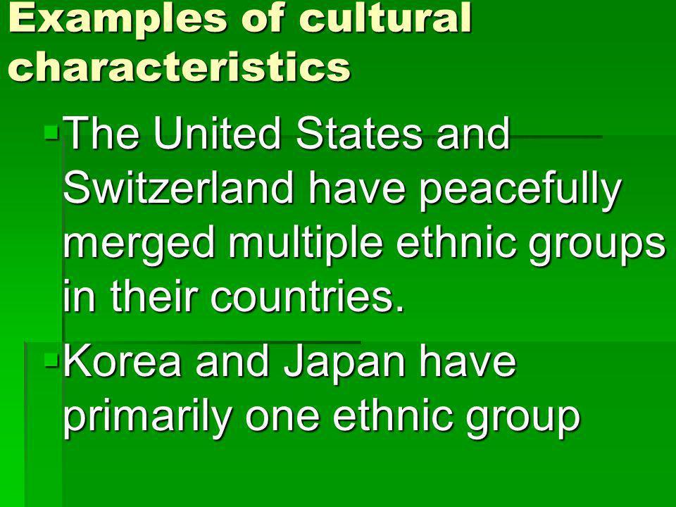 Examples of cultural characteristics