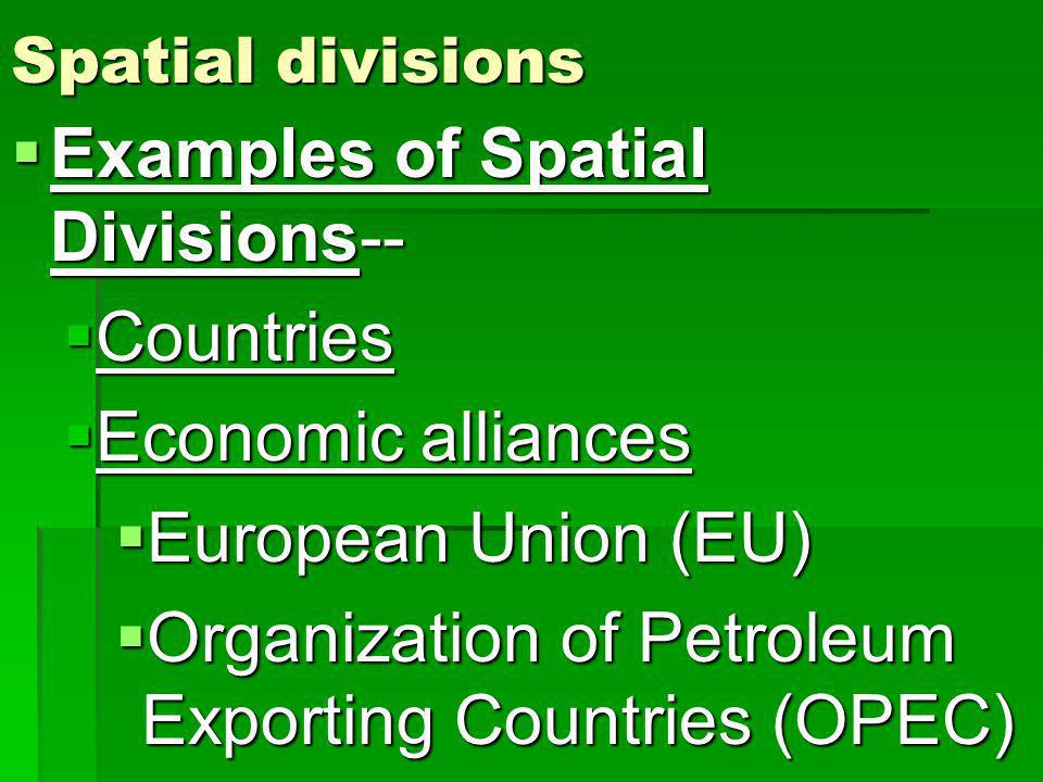 Examples of Spatial Divisions-- Countries Economic alliances
