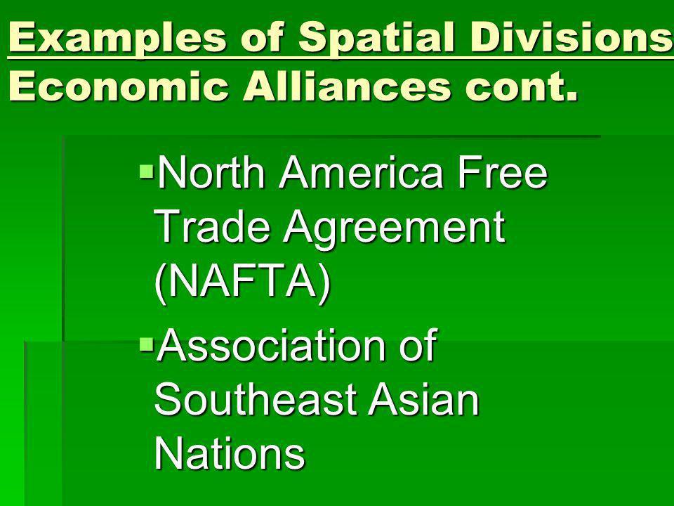 Examples of Spatial Divisions-Economic Alliances cont.