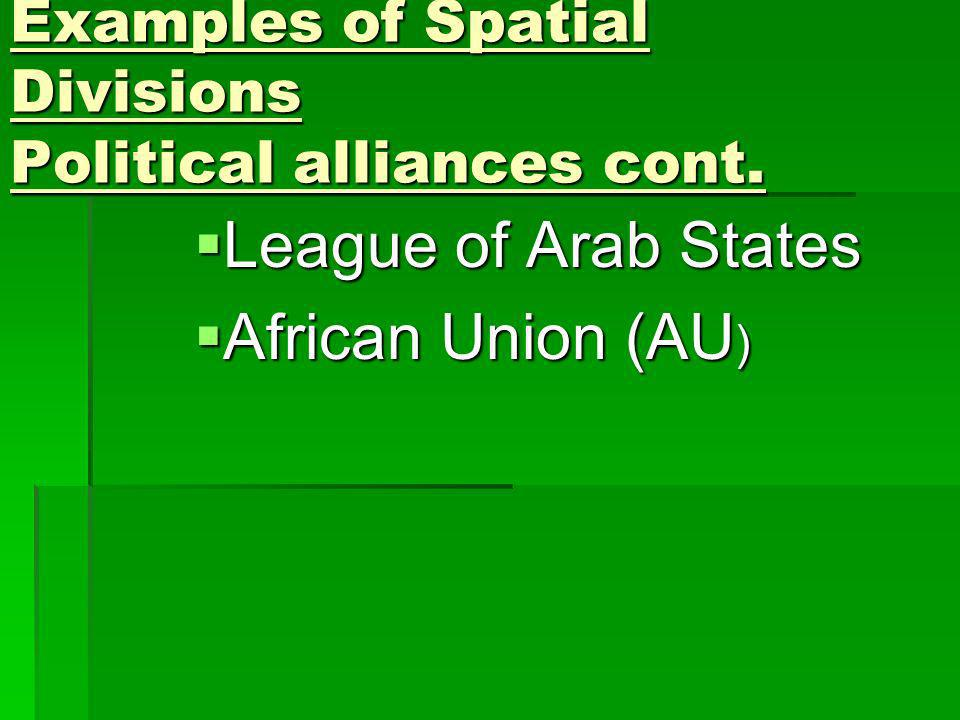Examples of Spatial Divisions Political alliances cont.