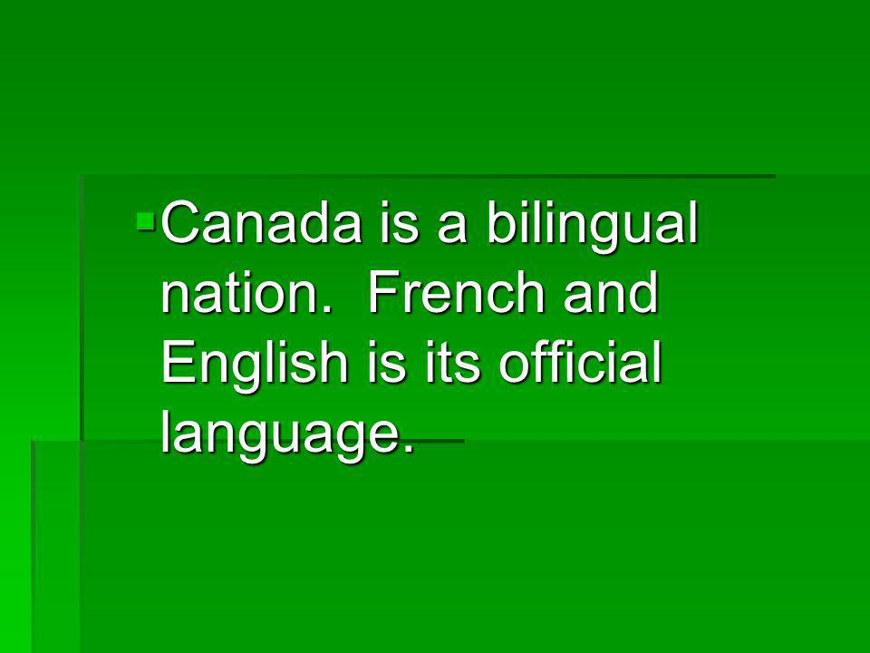 Canada is a bilingual nation