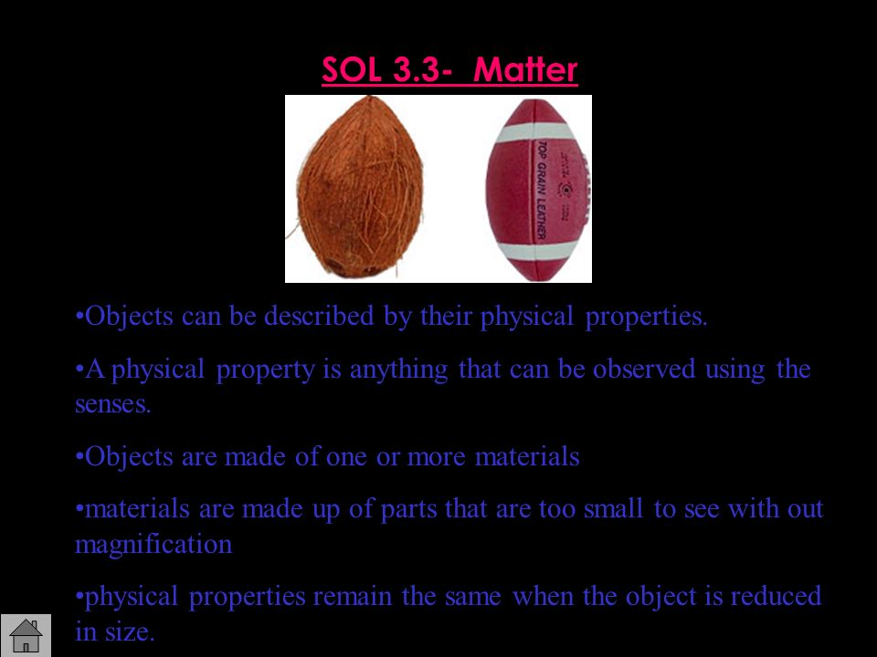 SOL 3.3- Matter Objects can be described by their physical properties.
