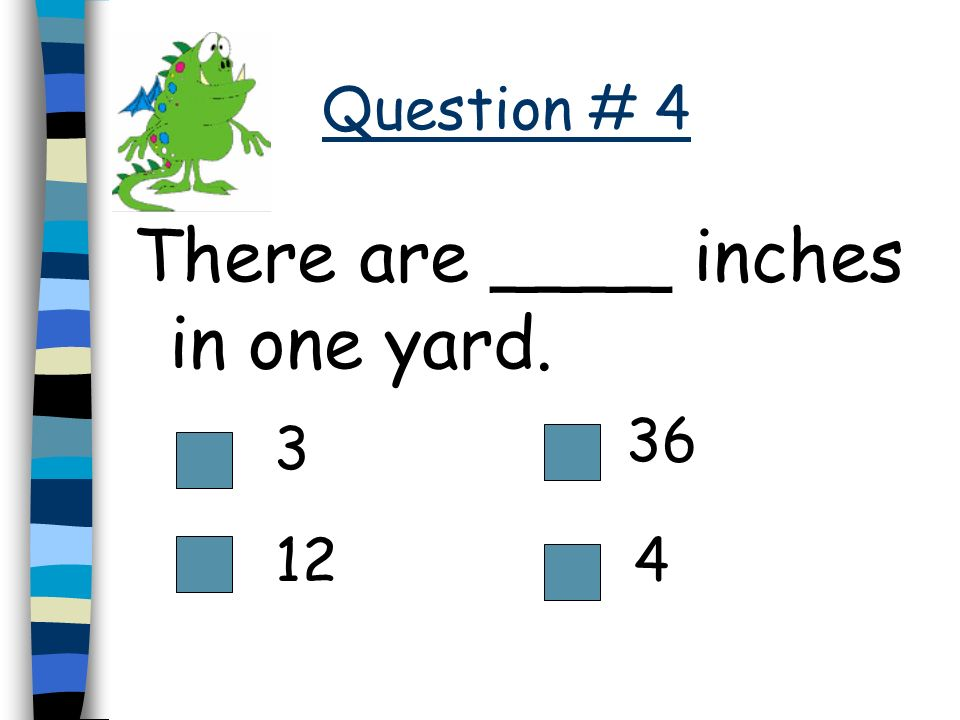 There are ____ inches in one yard.