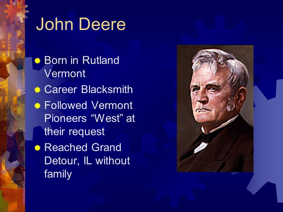 John Deere Born in Rutland Vermont Career Blacksmith