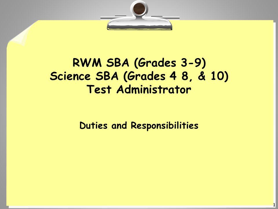 RWM SBA (Grades 3-9) Science SBA (Grades 4 8, & 10) Test Administrator
