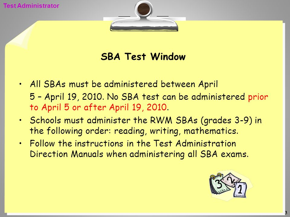 SBA Test Window All SBAs must be administered between April