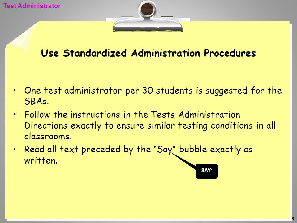 Use Standardized Administration Procedures